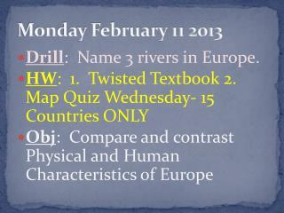 Monday February 11 2013