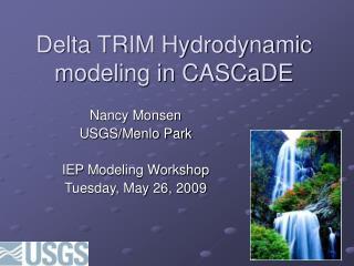 Delta TRIM Hydrodynamic modeling in CASCaDE