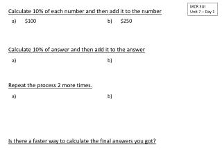 Calculate 10% of each number and then add it to the number