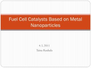 Fuel Cell Catalysts Based on Metal Nanoparticles