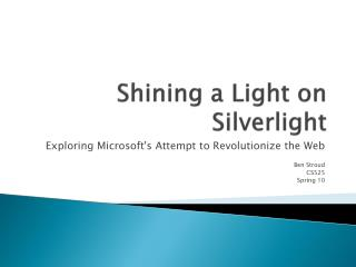 Shining a Light on Silverlight