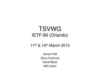 TSVWG IETF-86 (Orlando)