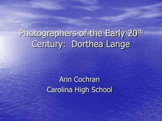 Photographers of the Early 20th Century:  Dorthea Lange