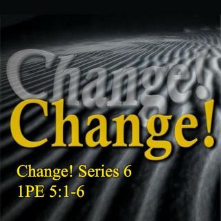 Change! Series  6 1PE 5:1-6