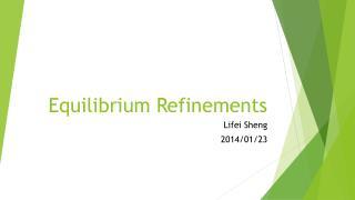 Equilibrium Refinements