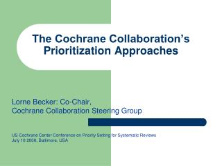 The Cochrane Collaboration s Prioritization Approaches