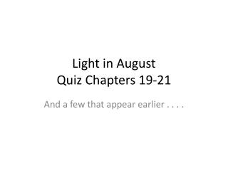 Light in August Quiz Chapters 19-21