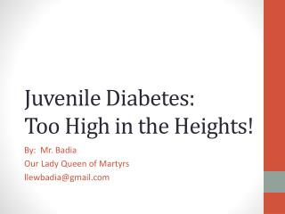 Juvenile Diabetes: Too High in the Heights!