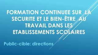 FORMATION CONTINUEE SUR  LA SECURITE ET LE BIEN-�TRE  AU TRAVAIL DANS LES ETABLISSEMENTS SCOLAIRES