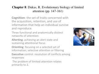 Chapter  8 :  Dukas , R. Evolutionary biology of limited attention (pp. 147-161)