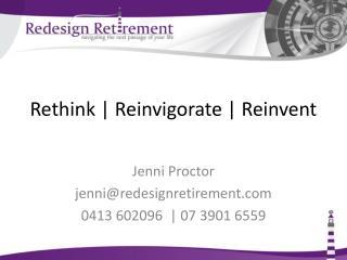 Rethink  |  Reinvigorate | Reinvent