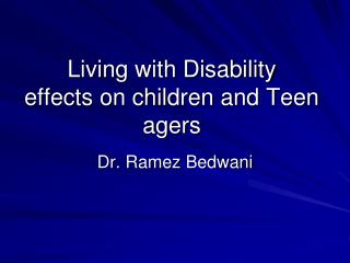 Living with Disability effects on children and Teen agers