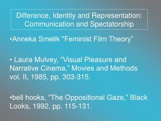 Difference, Identity and Representation: Communication and Spectatorship