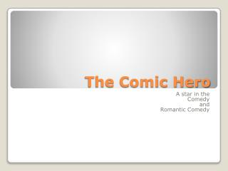 The Comic Hero