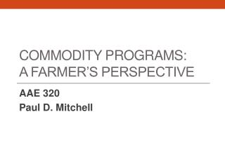 Commodity Programs: A Farmer's Perspective