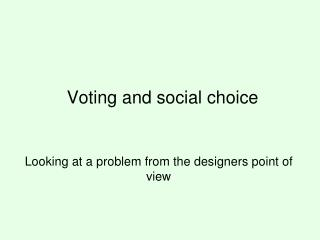Voting and social choice