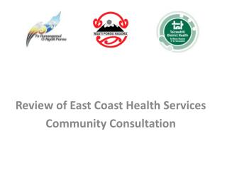 Review of East Coast Health Services Community Consultation