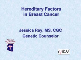 Hereditary Factors  in Breast Cancer