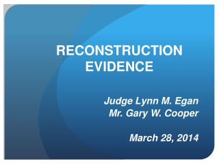 RECONSTRUCTION  EVIDENCE