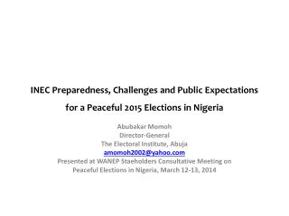 INEC Preparedness, Challenges and Public Expectations for a Peaceful 2015 Elections in Nigeria