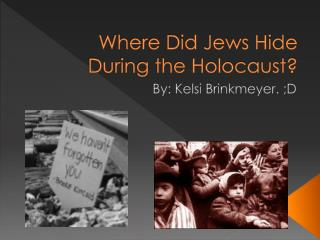 Where Did Jews Hide During the Holocaust?