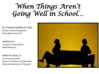 When Things Aren't Going Well in  School…