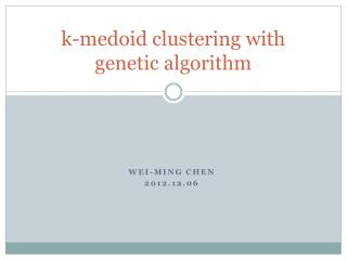 k - medoid  clustering with genetic algorithm
