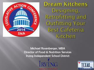 Dream Kitchens  Designing, Retrofitting and Outfitting Your Best Cafeteria Kitchen