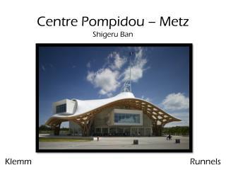 Centre Pompidou – Metz  Shigeru Ban