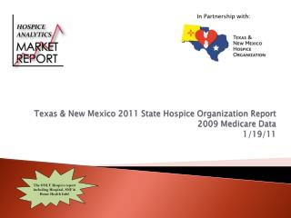 Texas & New Mexico 2011 State Hospice Organization Report 2009 Medicare Data 1/19/11