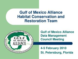 Gulf of Mexico Alliance  Habitat Conservation and  Restoration Team