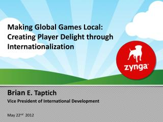 Making Global Games Local:  Creating  Player Delight through Internationalization