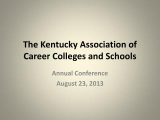 The Kentucky Association of Career Colleges and Schools