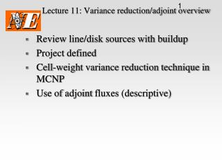 Lecture 11: Variance reduction/ adjoint  overview