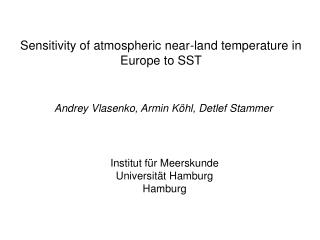 Sensitivity of atmospheric near-land temperature in Europe to SST