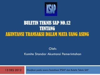 Buletin Teknis SAP No.12  tentang Akuntansi Transaksi Dalam Mata Uang Asing