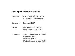 Great Age of Russian Novel: 1856-80 Turgénev A Nest of Gentlefolk  (1859)