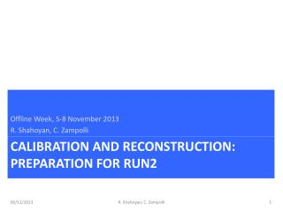 Calibration and reconstruction:  preparation for run2