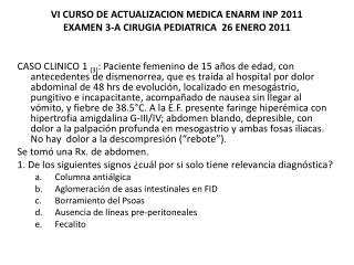 VI CURSO DE ACTUALIZACION MEDICA ENARM INP 2011 EXAMEN  3-A  CIRUGIA  PEDIATRICA   26  ENERO 2011