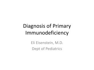Diagnosis of Primary Immunodeficiency