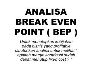 ANALISA BREAK EVEN POINT ( BEP )