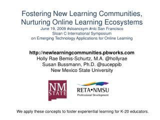 newlearningcommunities.pbworks Holly Rae Bemis- Schurtz , M.A. @ hollyrae