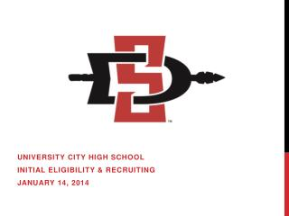UNIVERSITY CITY HIGH SCHOOL Initial eligibility & recruiting January 14, 2014