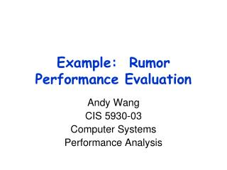 Example:  Rumor Performance Evaluation