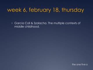 week 6,  february  18,  thursday