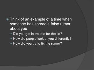 Think of an example of a time when someone has spread a false rumor about you
