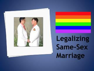 Legalizing Same-Sex Marriage