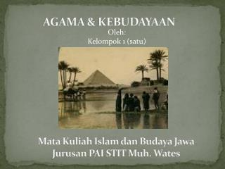 AGAMA &  KE BUDAYA AN
