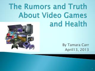 The Rumors and Truth About Video Games and Health