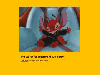 The Search for Experiment 629 (Leroy)